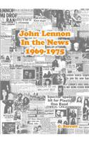John Lennon in the News 1969-1975