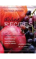 Divine Recipes - The Yoga of Food: More from Green Goddess - Raw/Cooked/Live - Vegan/Vegetarian - Suited for Diabetics
