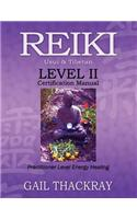 Reiki, Usui & Tibetan, Level II Certification Manual, Practitioner Level Energy Healing