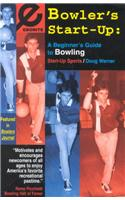 Bowler's Start-Up: A Beginner's Guide to Bowling