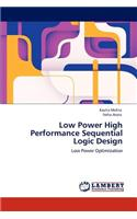Low Power High Performance Sequential Logic Design