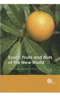 Exotic Fruits and Nuts of the New World