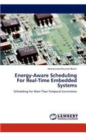 Energy-Aware Scheduling for Real-Time Embedded Systems