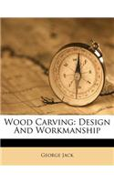 Wood Carving: Design and Workmanship