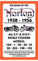 Book of the Norton 1938-1956 All S.V. & O.H.V. Single Cylinder Models
