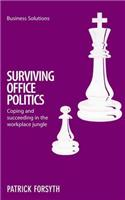Surviving Office Politics: Coping and Succeeding in the Workplace Jungle