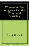 Women in New Religions: Gender, Power and Sexuality