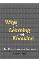 Ways of Learning and Knowing: The Epistemology of Education