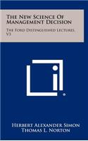 The New Science of Management Decision: The Ford Distinguished Lectures, V3