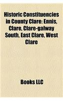 Historic Constituencies in County Clare: Ennis, Clare, Clare-Galway South, East Clare, West Clare
