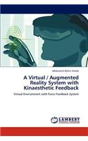 Virtual / Augmented Reality System with Kinaesthetic Feedback