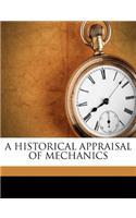 A Historical Appraisal of Mechanics