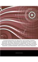 Articles on Closed Railways in Ireland, Including: Navan, History of Rail Transport in Ireland, West Clare Railway, Western Railway Corridor, Sligo, L
