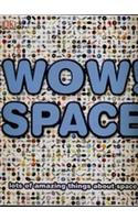 Wow! Space: Lots of Amazing Things About Space
