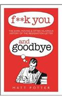 F*** You And Goodbye