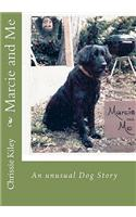 Marcie and Me: An Unusual Dog Story