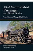 1947 Santoshabad: Passenger and Other Stories