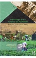 Unfolding Crisis in Assam S Tea Plantations: Employment and Occupational Mobility