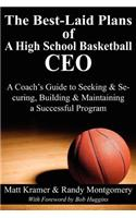 Best-Laid Plans of a High School Basketball CEO