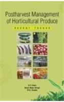 Postharvest Management of Horticultural Produce: Recent Trends