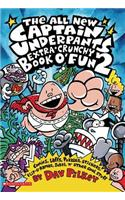 Captain Underpants Extra-Crunchy Book O'Fun #2, the All New
