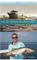 The Saltwater Angler's Guide to Tampa Bay and Southwest Florida
