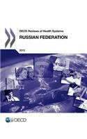 OECD Reviews of Health Systems OECD Reviews of Health Systems: Russian Federation 2012