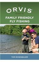 The Orvis Guide to Family Friendly Fly Fishing