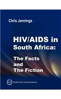 HIV/AIDS in South Africa - The Facts and The Fiction