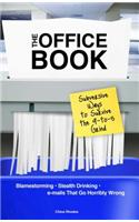 The Office Book: Subversive Ways to Survive the 9-To-5 Grind