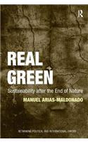 Real Green: Sustainability After the End of Nature