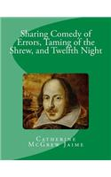 Sharing Comedy of Errors, Taming of the Shrew, and Twelfth Night