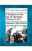 A Treatise on the Law of Railroads. Volume 2 of 2