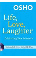 Life, Love, Laughter: Celebrating Your Existence [With DVD]