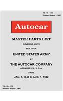Autocar Master Parts List Covering Units Built for United States Army 1940-1942