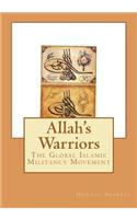 Allah's Warriors: The Global Islamic Militancy Movement