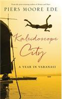 Kaleidoscope City : A Year in Varanasi