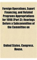 Foreign Operations, Export Financing, and Related Programs Appropriations for 1996 (Part 3); Hearings Before a Subcommittee of the Committee on