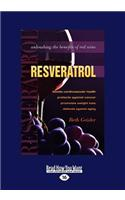 Resveratrol: Unleashing the Benefits of Red Wine (Large Print 16pt)
