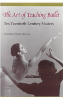 The Art of Teaching Ballet: Ten 20th-Century Masters