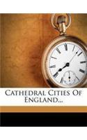 Cathedral Cities of England...