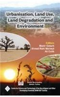 Urbanization, Land Use: Land Degradation and Environment