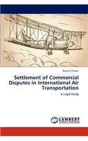 Settlement of Commercial Disputes in International Air Transportation