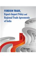 Foreign Trade, Export-Import Policy and Regional Trade Agreements of India