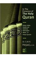 In the Presence of the Holy Quran: Points, Codes, Studies, and Statistical Information about the Holy Quran