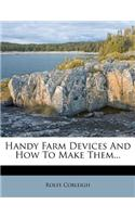 Handy Farm Devices and How to Make Them...