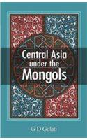 Central Asia Under the Mongols