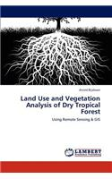 Land Use and Vegetation Analysis of Dry Tropical Forest