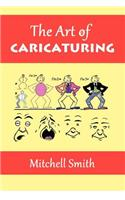 The Art of Caricaturing: A Series of Lessons Covering All Branches of the Art of Caricaturing