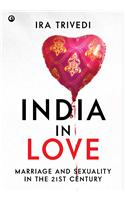 India In Love: Marriage And Sexuality In The 21st Century